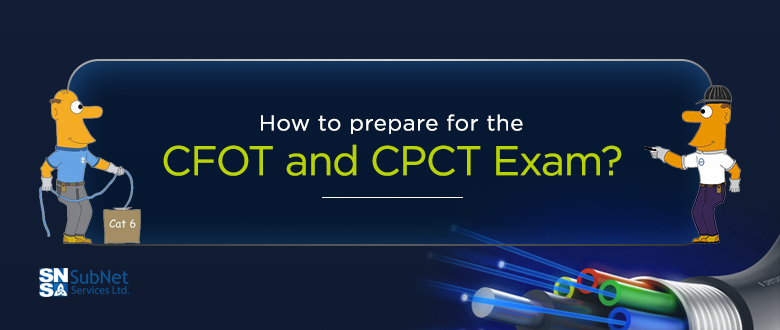 Fiber Op Tips How To Prepare For The Cfot And Cpct Exams